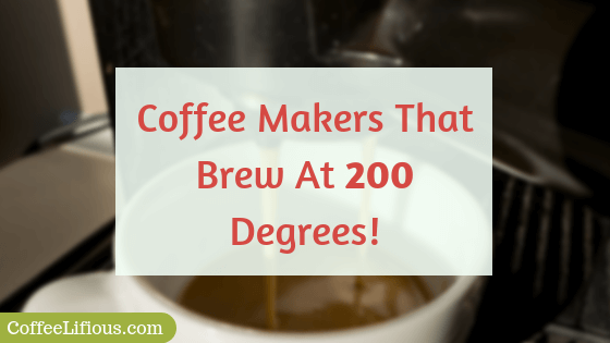 Coffee makers that brew at 200 degrees