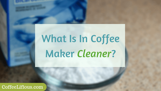 What is in coffee maker cleaner
