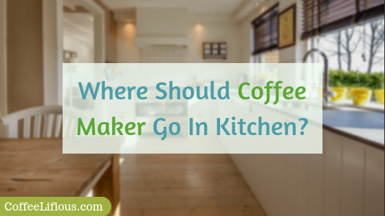 Where should coffee maker go in kitchen
