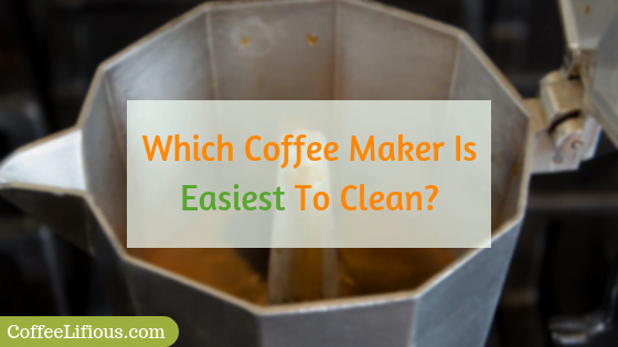 Which coffee maker is easiest to clean