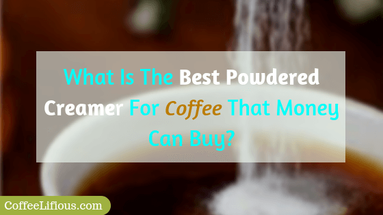 What is the best powdered creamer for coffee