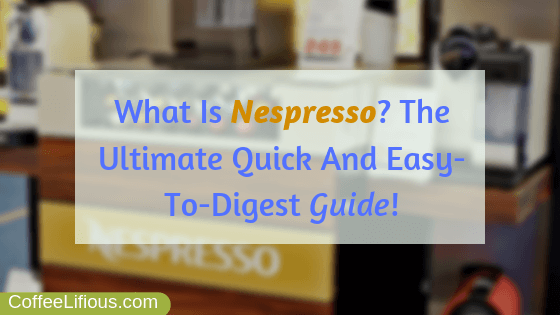 What Is Nespresso