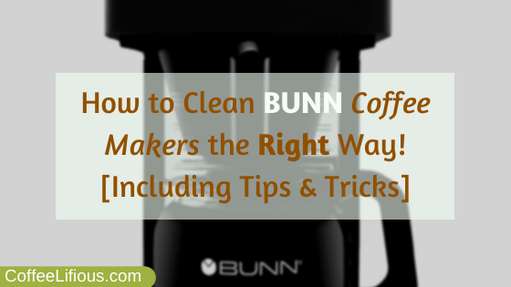 How to clean Bunn coffee makers