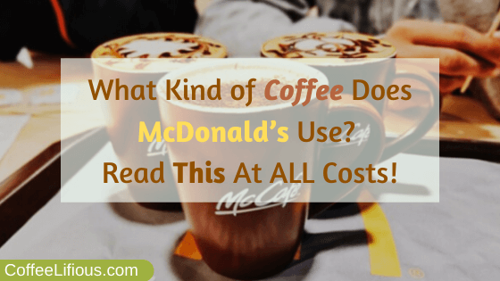 What kind of coffee does McDonald's use