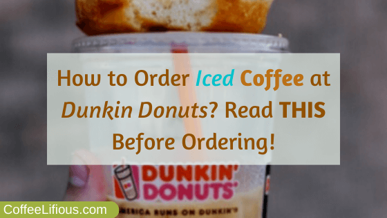 How to order iced coffee at Dunkin Donuts