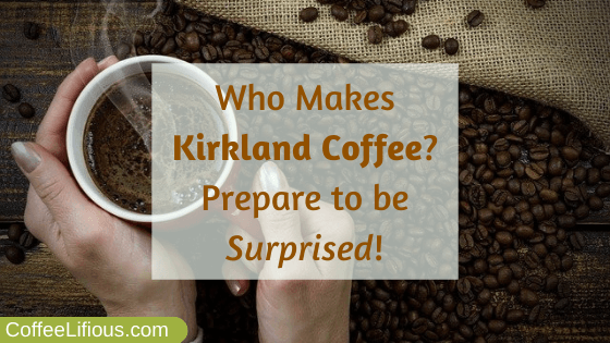 Who makes Kirkland coffee