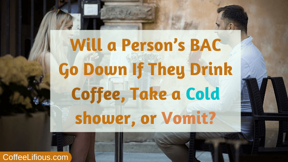 Will a Person's BAC Go Down If They Drink Coffee, Take a Cold shower, or Vomit, thumbnail